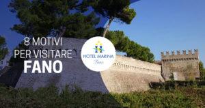 8 motivi per visitare Fano